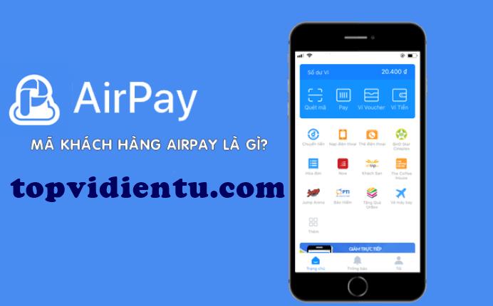 Mã khách hàng AirPay là gì